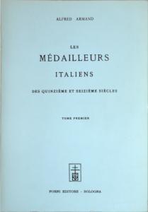 Armand les médailleurs italiens XV et XVIème siècle
